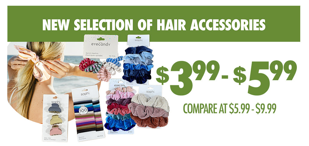 NEW SELECTION OF HAIR ACCESORIES $3.99-$5.99
