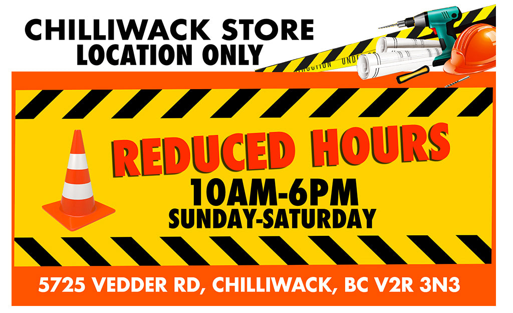 CHILLIWACK LLOCATION ONLY REDUCED HOURS
