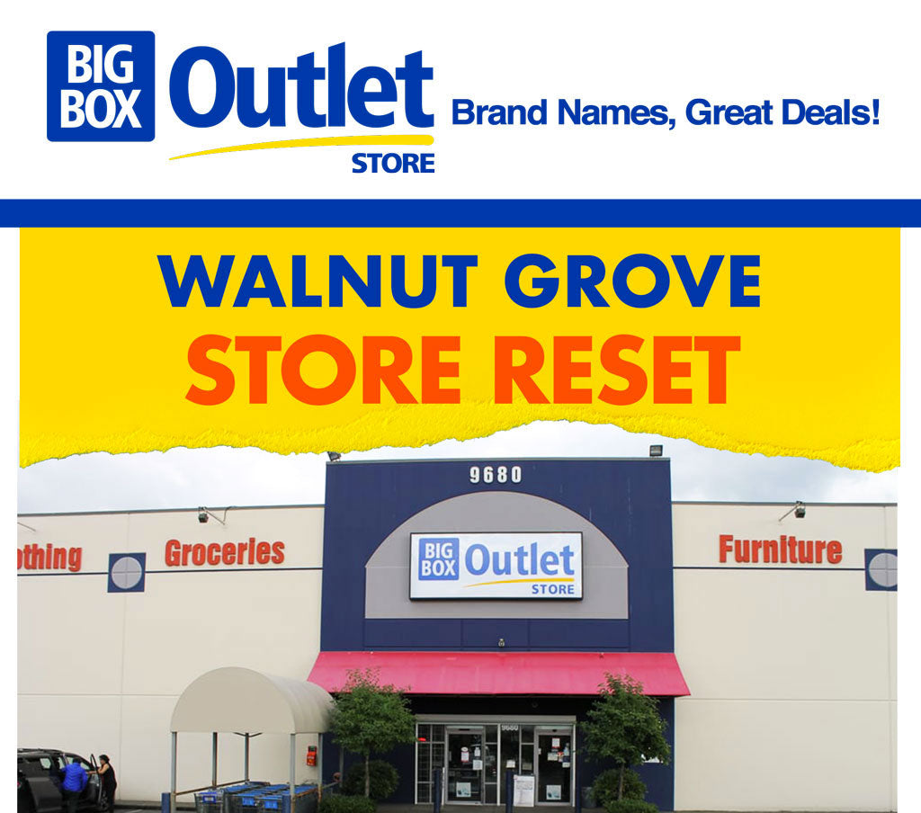 BIG BOX OUTLET STORE WALNUT GROVE STORE RESET