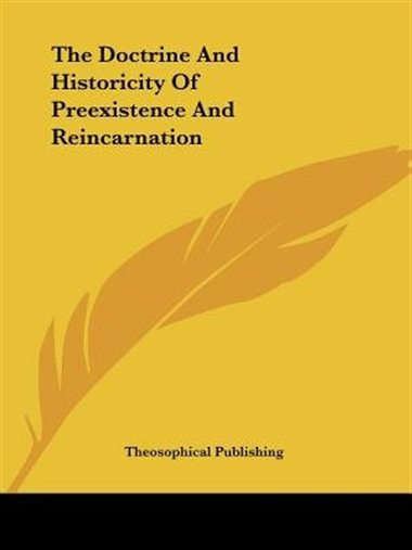 The Doctrine and Historicity of Preexistence and Reincarnation (Hardcover)