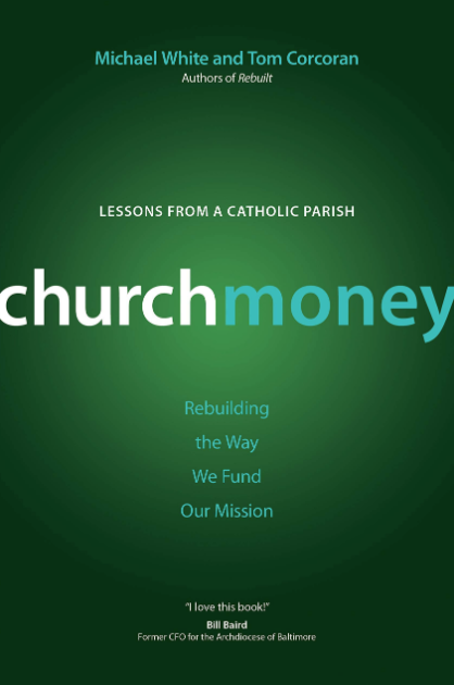 ChurchMoney: Rebuilding the Way We Fund Our Mission (A Rebuilt Parish Book)