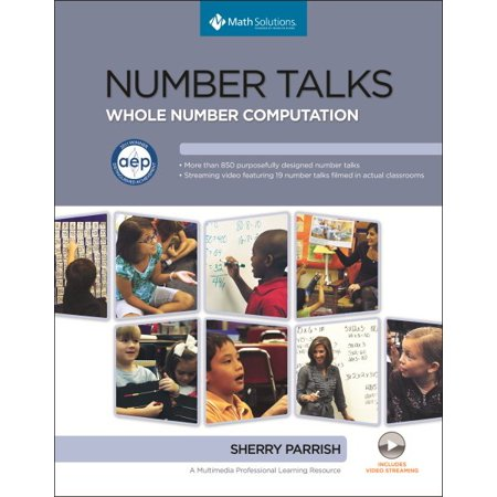 Number Talks Common Core Edition, Grades K-5 Helping Children Build Mental Math and Computation Strategies *USED