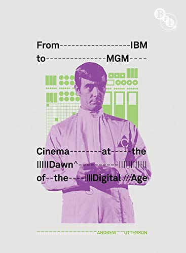 From IBM to MGM: Cinema at the Dawn of the Digital Age (Paperback)