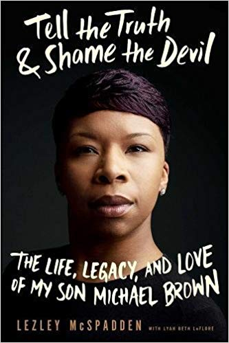 Tell the Truth & Shame the Devil: The Life, Legacy, and Love of My Son Michael Brown (Hardcover)