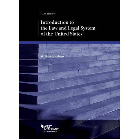 Introduction to the Law and Legal System of United States - 6th edition