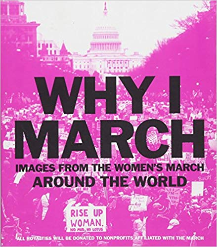 Why I March: Images from The Women's March Around the World (Paperback)