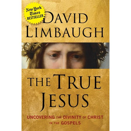The True Jesus :  Uncovering the Divinity of Christ in the Gospels (Hardcover)