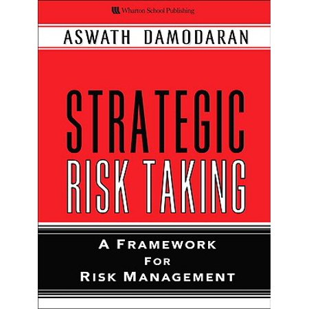 Strategic Risk Taking A Framework for Risk Management (paperback)
