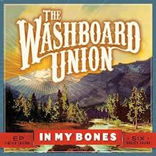 THE WASHBOARD UNION: IN MY BONES: New