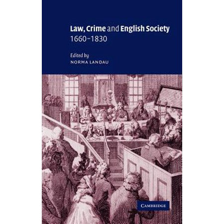 Law, Crime and English Society, 1660-1830