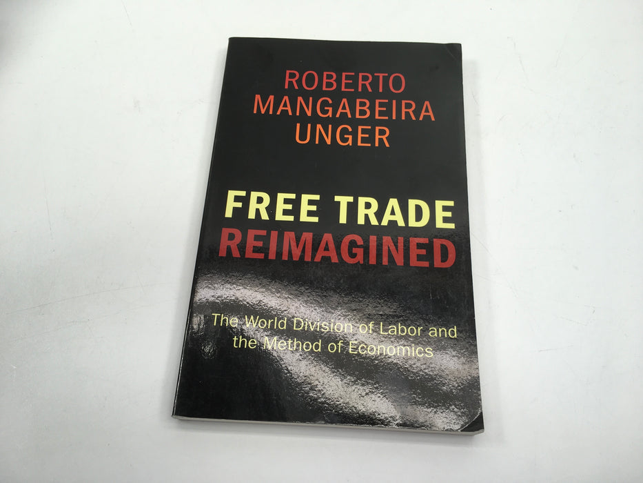 Free Trade Reimagined: The World Division of Labor and the Method of Economics (Paperback)