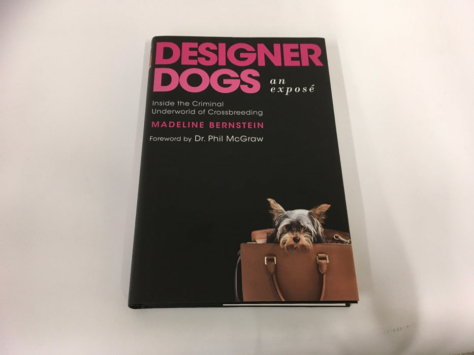 DESIGNER DOGS: AN EXPOSÉ: INSIDE THE CRIMINAL UNDERWORLD OF CROSSBREEDING