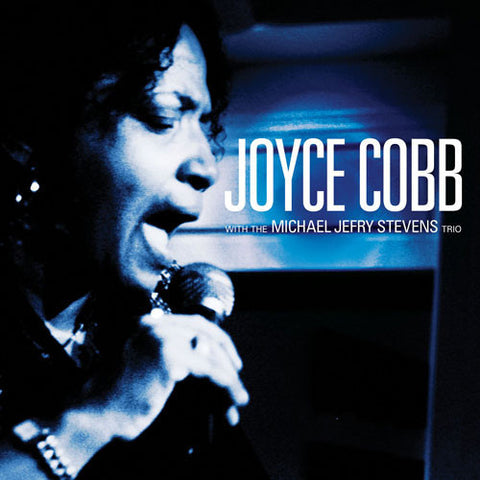 Joyce Cobb with the Michael Jefry Stevens Trio (2010)