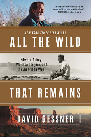 All The Wild That Remains - David Gessner