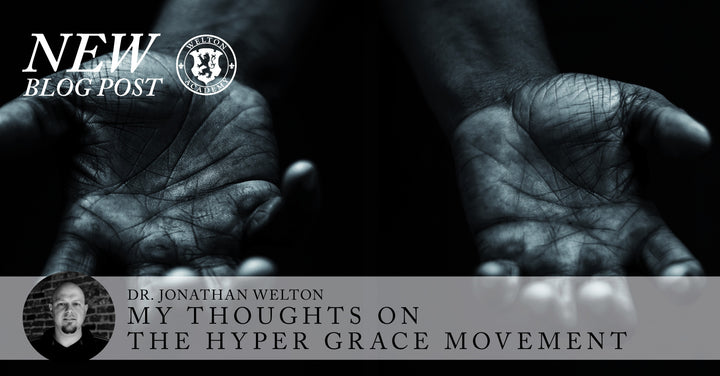 My Thoughts on the Hyper-Grace Movement