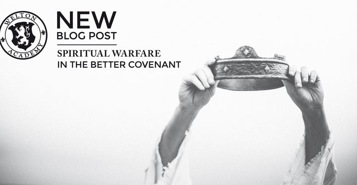 Spiritual Warfare In The Better Covenant