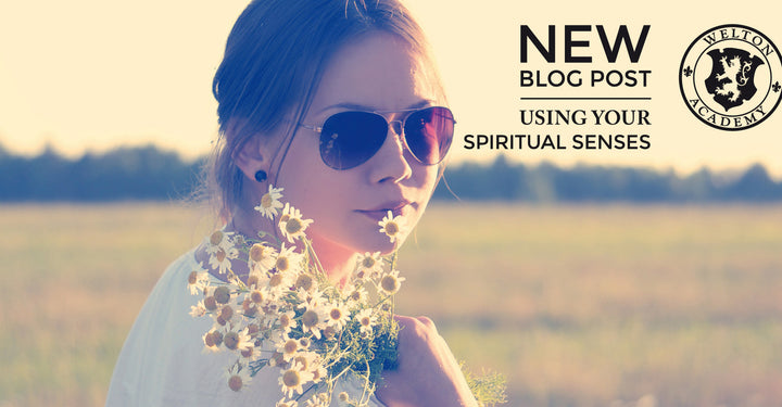 USING YOUR SPIRITUAL SENSES