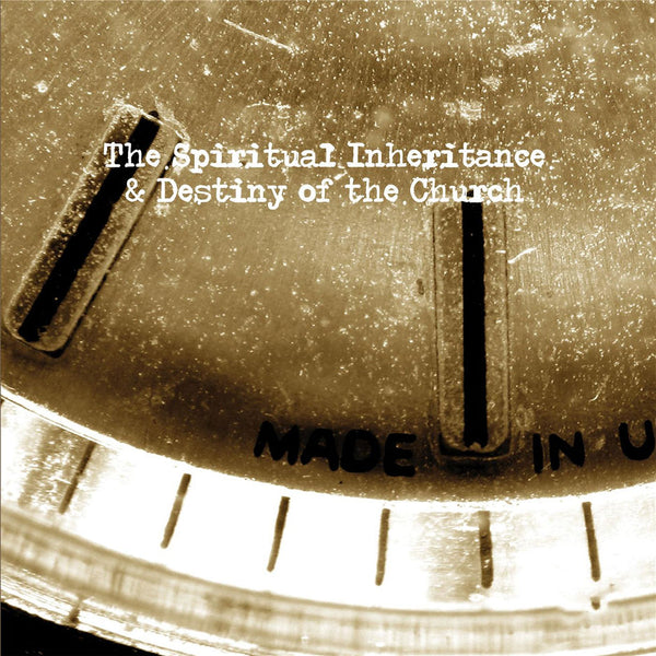The Spiritual Inheritance and Destiny of the Church Audio Download