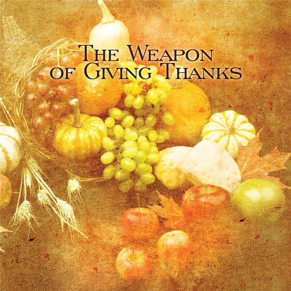 The Weapon of Giving Thanks Audio Download