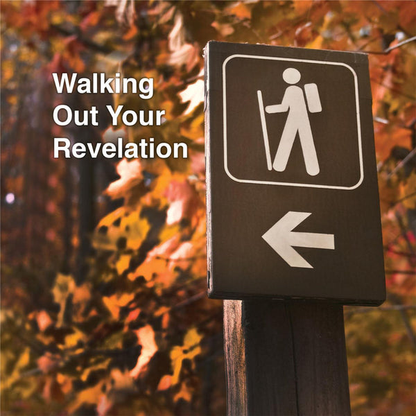 Walking Out Your Revelation Audio Download