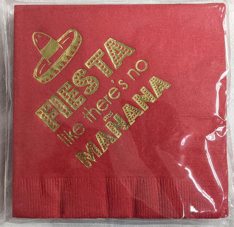 "NAPKINS - AP -  ""FIESTA LIKE THERE'S NO MANANA"" FOIL"