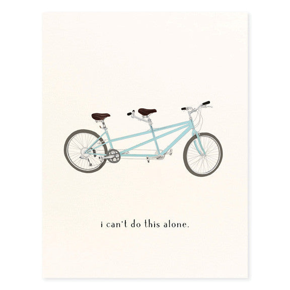 I CAN'T DO THIS ALONE - GREETING CARD