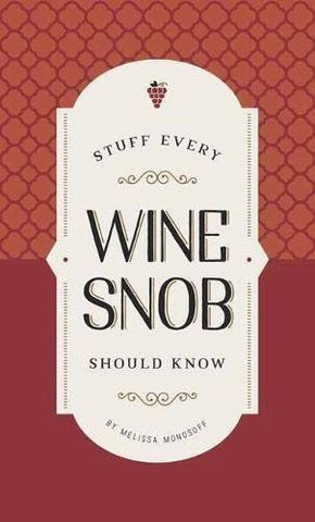 BOOK - STUFF EVERY WINE SNOB SHOULD KNOW