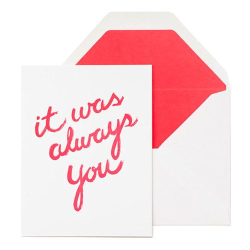 IT WAS ALWAYS YOU - GREETING CARD