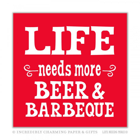 BEVERAGE NAPKINS - ICPG- LIFE NEEDS MORE BEER & BARBEQUE
