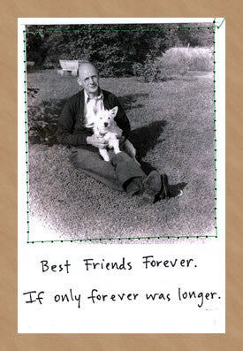 IF ONLY FOREVER WAS LONGER - GREETING CARD
