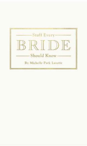STUFF EVERY BRIDE SHOULD KNOW - BOOK