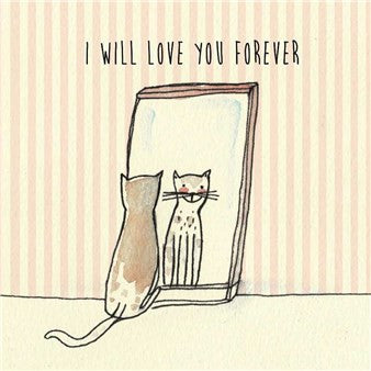 "LOVE - IV- ""I WILL LOVE YOU FOREVER"" CAT"