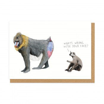 WHAT'S WRONG WITH YOUR FACE? - GREETING CARD