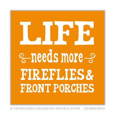 BEVERAGE NAPKINS - ICPG- LIFE NEEDS MORE FIREFLIES & FRONT PORCHES