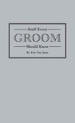 STUFF EVERY GROOM SHOULD KNOW - BOOK