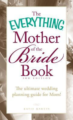 THE EVERYTHING MOTHER OF THE BRIDE BOOK - 3RD EDITION