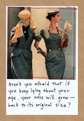 LYING ABOUT YOUR AGE - GREETING CARD