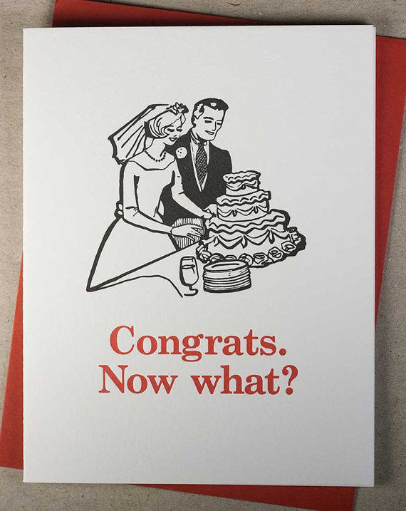 CONGRATS. NOW WHAT? - WEDDING CARD