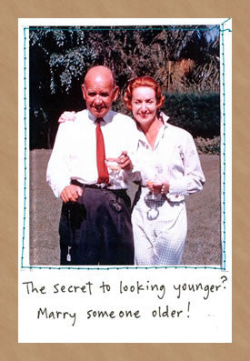 SECRET TO LOOKING YOUNGER - GREETING CARD