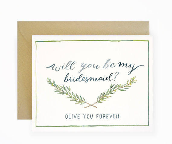 BRIDESMAID CARD - LS -   OLIVE YOU FOREVER