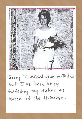 I WAS BUSYING BEING QUEEN - GREETING CARD
