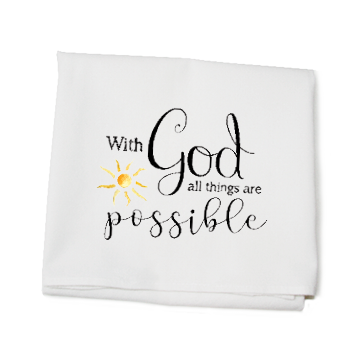 KITCHEN TOWEL - TLD - WITH GOD ALL THINGS ARE POSSIBLE