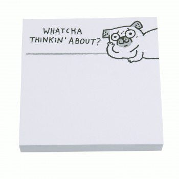 WHATCHA THINKIN' ABOUT? - STICKY NOTES