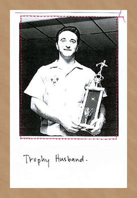 TROPHY HUSBAND - GREETING CARD