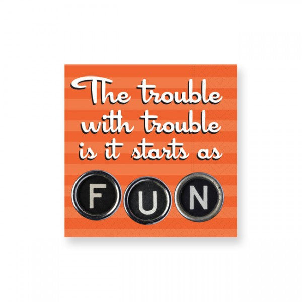 BEVERAGE NAPKINS - DD- TROUBLE STARTS AS FUN