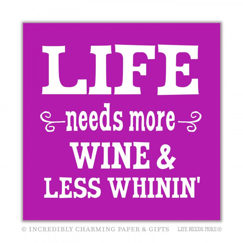BEVERAGE NAPKINS - ICPG - LIFE NEEDS MORE WINE LESS WHININ'