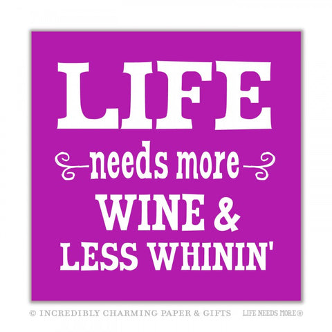 NAPKINS - ICPG - LIFE NEEDS MORE WINE LESS WHININ'