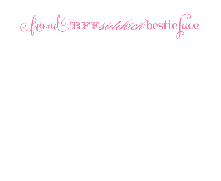 LUXE NOTE PAD - FRIEND, BFF, BESTIE - LARGE NOTE PAD