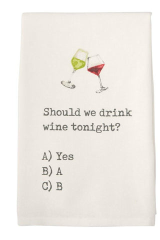 KITCHEN TOWEL -MP- SHOULD WE DRINK WINE TONIGHT?