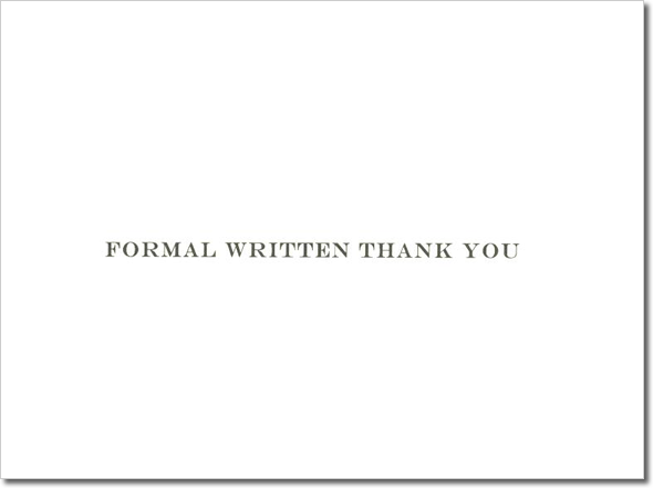 FORMAL WRITTEN THANK YOU - NOTE CARDS